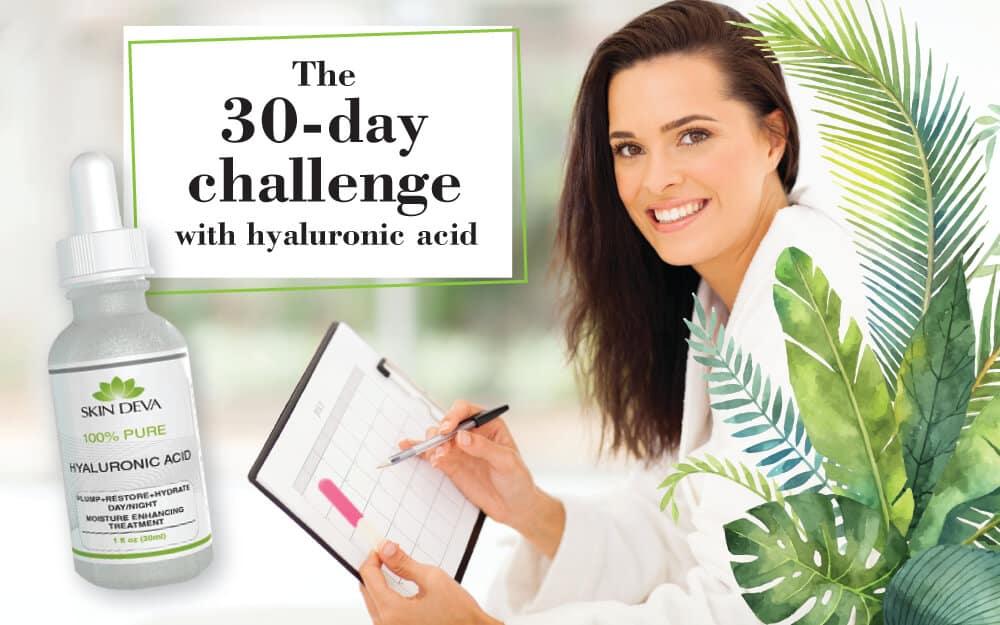 Hyaluronic acid Serum 30-day challenge with Skin Deva